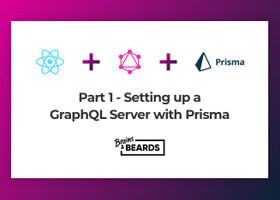 Part 1 - Setting up a GraphQL Server with Prisma