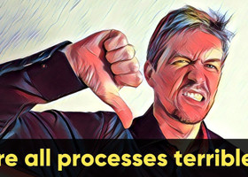 Are All Processes Terrible?